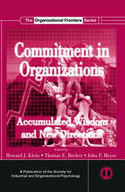 Commitment in Organizations: Accumulated Wisdom and New Directions