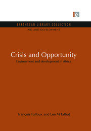 Crisis and Opportunity: Environment and development in Africa