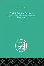 English Peasant Farming: The Agrarian history of Lincolnshire from Tudor to Recent Times