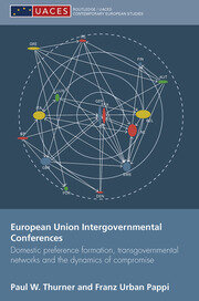 European Union Intergovernmental Conferences: Domestic preference formation, transgovernmental networks and the dynamics of compromise