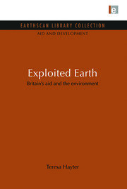 Exploited Earth: Britain's aid and the environment