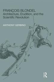 François Blondel: Architecture, Erudition, and the Scientific Revolution