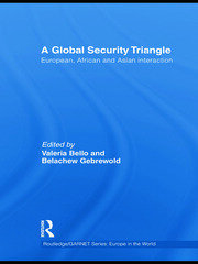 A Global Security Triangle: European, African and Asian interaction