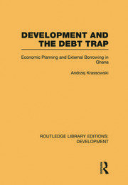 Development and the Debt Trap: Economic Planning and External Borrowing in Ghana