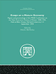Essays on a Mature Economy: Britain After 1840: Papers and Proceedings on the New Economic History of Britain 1840-1930