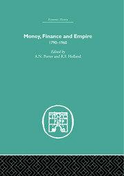 Money, Finance and Empire: 1790-1960