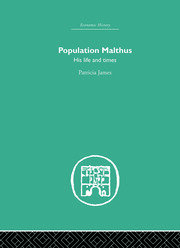 Population Malthus: His Life and Times