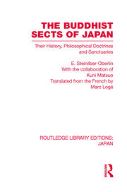 The Buddhist Sects of Japan: Their History, Philosophical Doctrines and Sanctuaries