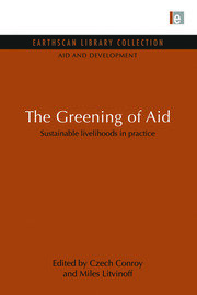 The Greening of Aid: Sustainable livelihoods in practice