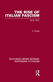 The Rise of Italian Fascism (RLE Responding to Fascism): 1918-1922