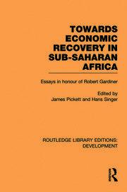 Towards Economic Recovery in Sub-Saharan Africa: Essays in Honour of Robert Gardiner