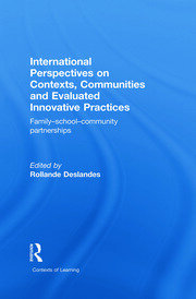 International Perspectives on Contexts, Communities and Evaluated Innovative Practices: Family-School-Community Partnerships