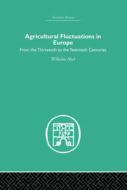 Agricultural Fluctuations in Europe: From the Thirteenth to twentieth centuries