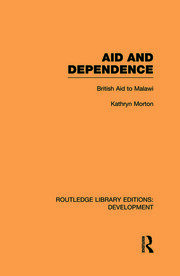Aid and Dependence: British Aid to Malawi