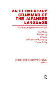 An Elementary Grammar of the Japanese Language: With Easy Progressive Exercises