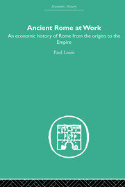 Ancient Rome at Work: An Economic History of Rome From the Origins to the Empire