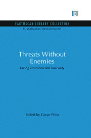 Threats Without Enemies: Facing environmental insecurity