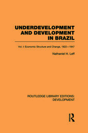 Underdevelopment and Development in Brazil: Volume I: Economic Structure and Change, 1822-1947