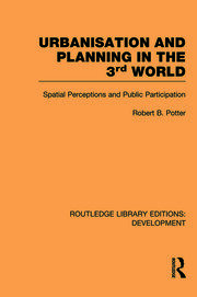 Urbanisation and Planning in the Third World: Spatial Perceptions and Public Participation