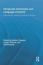 Vernacular Universals and Language Contacts: Evidence from Varieties of English and Beyond