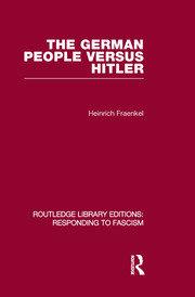 The German People versus Hitler (RLE Responding to Fascism)