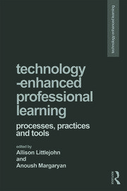Technology-Enhanced Professional Learning: Processes, Practices, and Tools