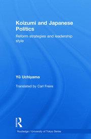 Koizumi and Japanese Politics: Reform Strategies and Leadership Style