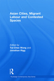 Asian Cities, Migrant Labor and Contested Spaces