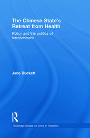 The Chinese State's Retreat from Health: Policy and the Politics of Retrenchment
