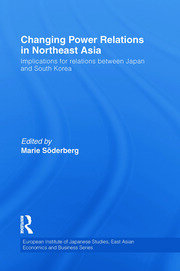 Changing Power Relations in Northeast Asia: Implications for Relations between Japan and South Korea