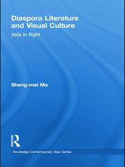 Diaspora Literature and Visual Culture: Asia in Flight