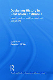 Designing History in East Asian Textbooks: Identity Politics and Transnational Aspirations