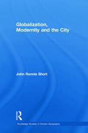 Globalization, Modernity and the City Pbdirect - 1st Edition book cover