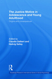 The Justice Motive in Adolescence and Young Adulthood: Origins and Consequences