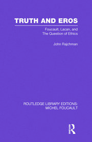 Truth and Eros: Foucault, Lacan and the question of ethics.