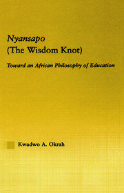Nyansapo (The Wisdom Knot): Toward an African Philosophy of Education