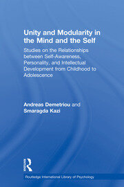 Unity and Modularity in the Mind and Self: Studies on the Relationships between Self-awareness, Personality, and Intellectual Development from Childhood to Adolescence