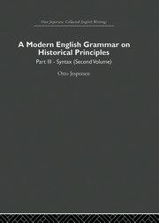 A Modern English Grammar on Historical Principles: Volume 3