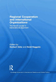 Regional Cooperation and International Organizations: The Nordic Model in Transnational Alignment