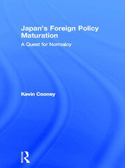 Japan's Foreign Policy Maturation: A Quest for Normalcy