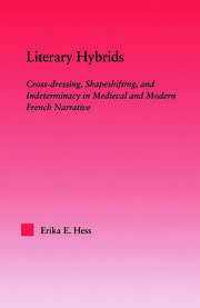 Literary Hybrids: Indeterminacy in Medieval & Modern French Narrative