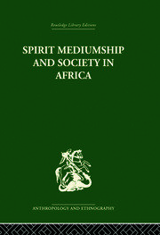 Spirit Mediumship and Society in Africa