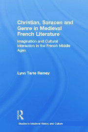 Christian, Saracen and Genre in Medieval French Literature: Imagination and Cultural Interaction in the French Middle Ages