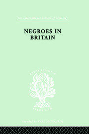 Negroes in Britain: A Study of Racial Relations in English Society
