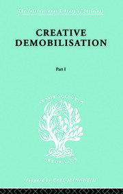 Creative Demobilisation: Part 1