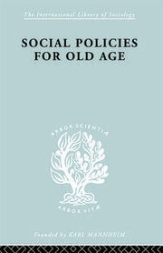 Social Policies for Old Age: A Review of Social Provision for Old Age in Great Britain