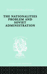The Nationalities Problem & Soviet Administration: Selected Readings on the Development of Soviet Nationalities
