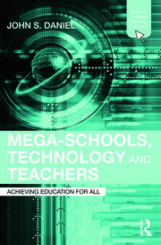 Mega-Schools, Technology and Teachers: Achieving Education for All