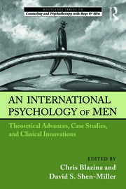 An International Psychology of Men: Theoretical Advances, Case Studies, and Clinical Innovations
