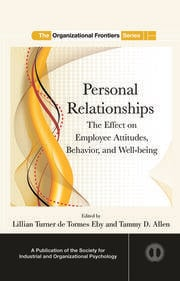 Personal Relationships: The Effect on Employee Attitudes, Behavior, and Well-being
